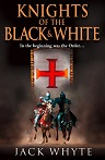 Knights of the Black & White - Jack Whyte